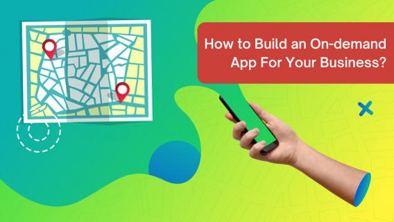 How to build an on-demand app for your business?
